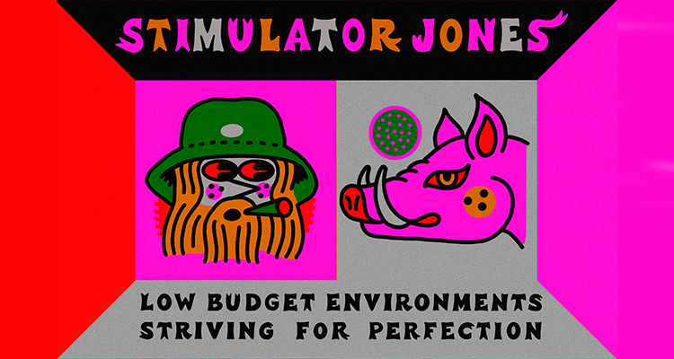Stimulator Jones - 'Low Budget Environments Striving For Perfection'