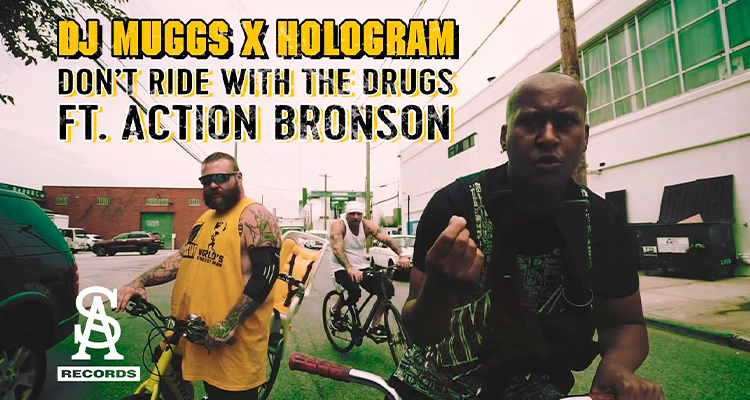 DJ Muggs x Hologram - 'Don't Ride With The Drugs' feat. Action Bronson